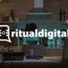 Ritual Digital, tu podcast de marketing, publicidad y comunicación digital.